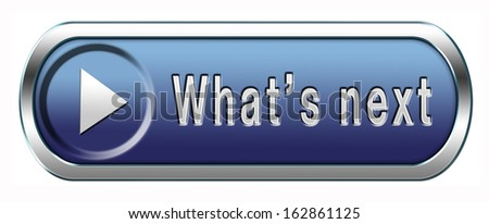 what is next step or move what is now button or icon - stock photo