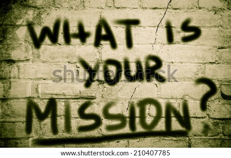 What Is Your Mission Concept - stock photo