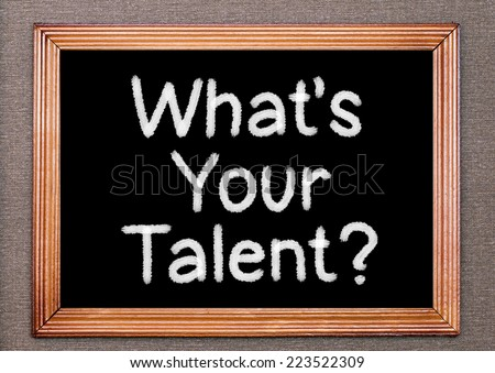What Is Your Talent Concept - stock photo