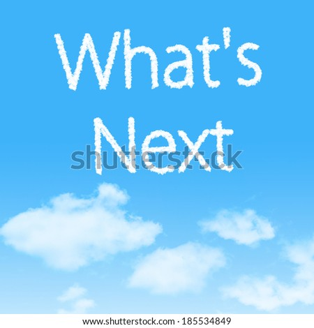 What's Next cloud icon with design on blue sky background - stock photo