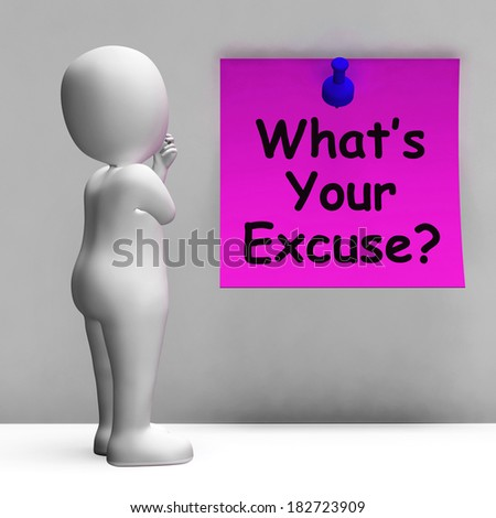 What's Your Excuse Note Meaning Explain Procrastination - stock photo