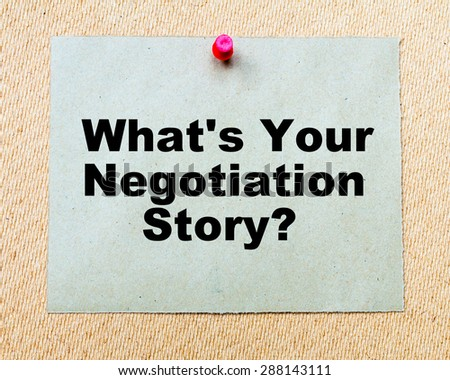 What's Your Negotiation Story? written on paper note pinned with red thumbtack on wooden board. Business conceptual Image - stock photo