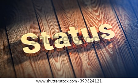 "What's your status? The word ""Status"" is lined with gold letters on wooden planks. 3D illustration pic - stock photo"