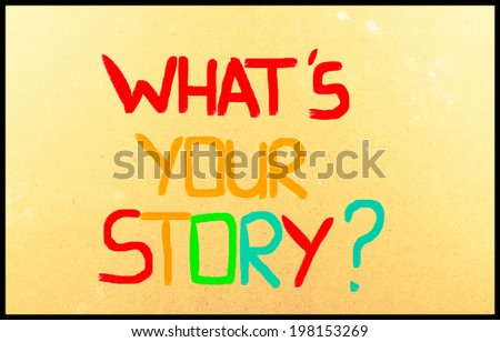 What's Your Story Concept - stock photo