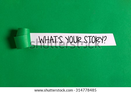 What's Your Story Text Appearing behind Torn Paper