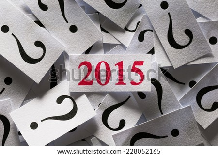 What will happen in 2015 , too many questions for new year - stock photo