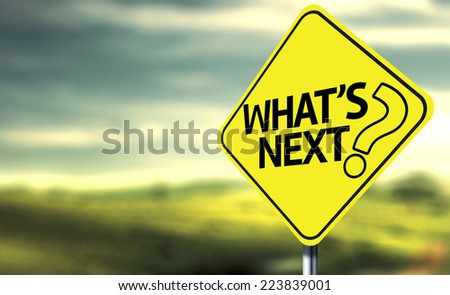 Whats Next creative sign - stock photo