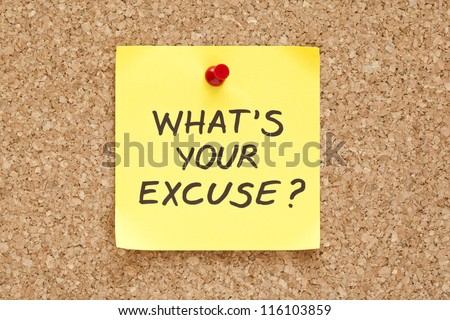 Whats Your Excuse, written on an yellow sticky note on a cork bulletin board - stock photo