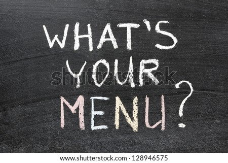 whats your menu question handwritten on the school blackboard - stock photo