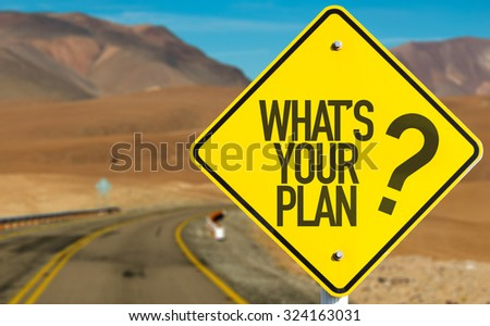 Whats Your Plan? sign on desert road - stock photo