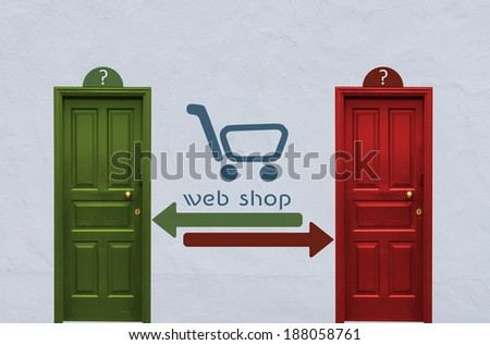 where is the web shop behind the red or the green door? A concept image showing two nostalgia doors with a web shop sign painted on the wall in between