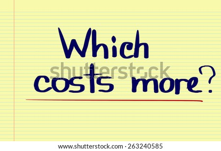 Which Costs More Concept - stock photo