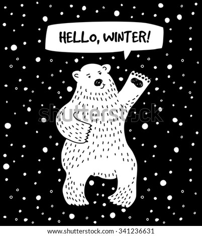 White bear with snow and sign hello winter. Smiling bear and sign. Black and white illustration.  - stock photo