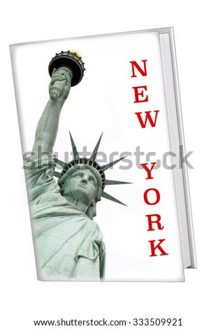 """White book with the Statue of Liberty on the cover with the text 'New York"""", (used designer's own picture of the Statue of Liberty) - stock photo"""