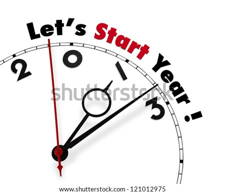 White clock with words Let's start New year 2013 - stock photo