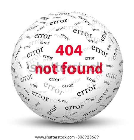 White Sphere with Website Error Message - 404 Not Found - Isolated on White Background and Smooth Shadow - 3D Illustration Texture Mapping - stock photo