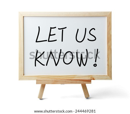 Whiteboard with Let Us Know text is isolated on white background. - stock photo