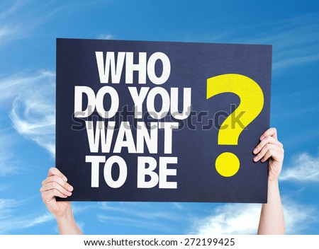 Who Do You Want To Be? card with sky background - stock photo
