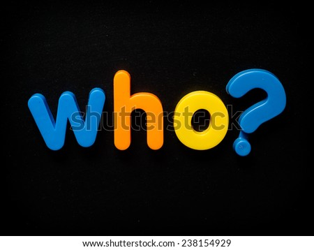 Who question - stock photo