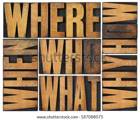 who, what, how, why, where, when, questions  - brainstorming or decision making concept - a collage of isolated words in vintage letterpress wood type arranged in a rectangle - stock photo