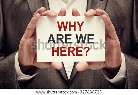 Why Are We Here? - stock photo