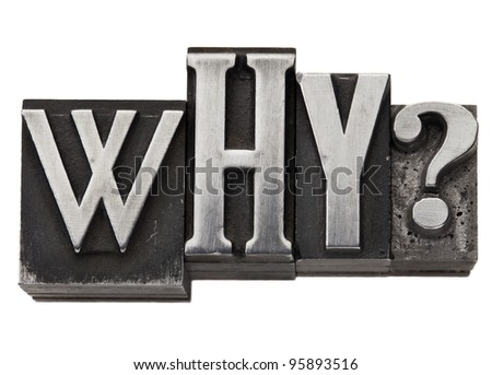 why - isolated question in vintage letterpress metal type - stock photo