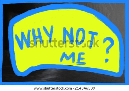 why not me? - stock photo