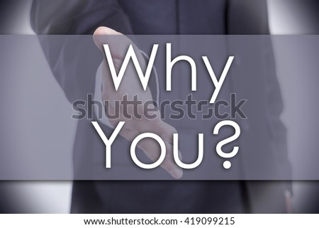 Why You? - business concept with text - horizontal image - stock photo