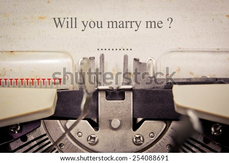 Will you marry me, messages type on old typewriter. Sepia. Valentine concept