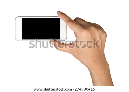 Woman hand hold and touch screen smart phone,tablet,cellphone isolated on white.