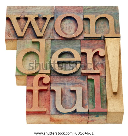 wonderful exclamation - an isolated word in vintage wood letterpress printing blocks - stock photo