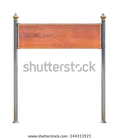 Wood sign on metal stand, isolated on white background
