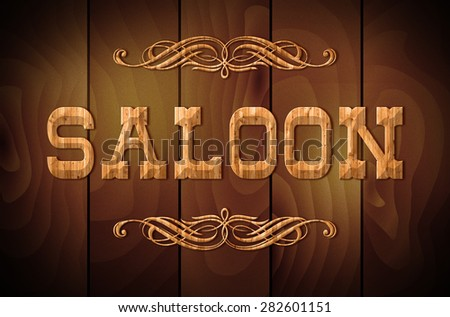 Wooden sign SALOON and curly ornaments on a wooden background - stock photo