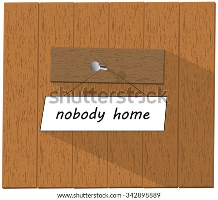Wooden wall and a sign saying Nobody home, isolated over white background illustration - stock photo