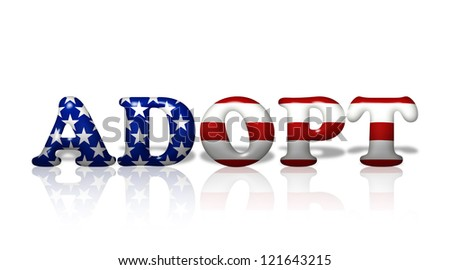 Word Adopt in  3D flag colors of USA isolated on white with copy-space, American Adoption