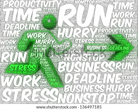 Word art illustration of a stylized running human silhouette followed by an arrow, referring to concepts such as stress, deadlines, nonstop working, being in a hurry, business, time, and productivity - stock photo