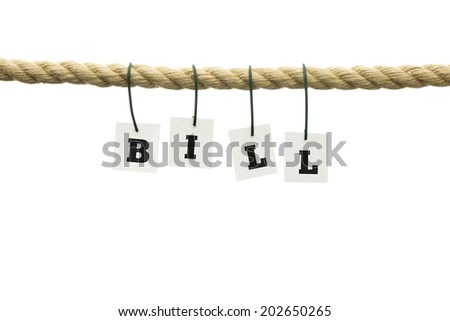 Word Bill hanging off a frayed rope. Isolated over white background. - stock photo