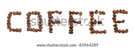 word coffee spelled with fried coffee beans isolated on white - stock photo