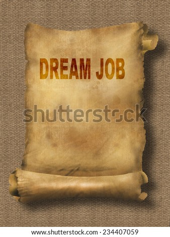 word dream job on paper scroll made in 2d software