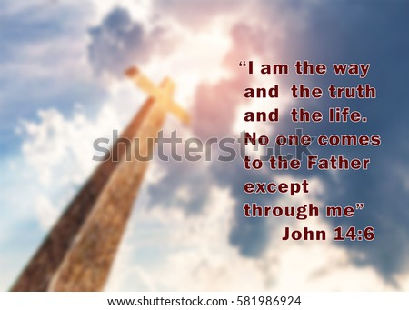 Word From Bible Verses John 14:6 U201cI Am The Way And The Truth