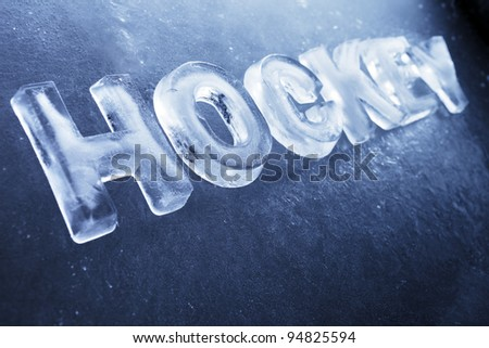 "Word ""Hockey"" made of real ice letters on ice background."