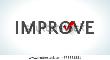 Word improve isolated on white background with a red check mark. Achievement success. Innovational process. Implementing something new. Creative approach. Constant management. illustration - stock photo