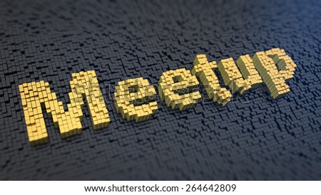 Word 'Meetup' of the yellow square pixels on a black matrix background. Conversation concept. - stock photo