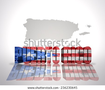 Word Puerto Rico with National Flag near map of Puerto Rico