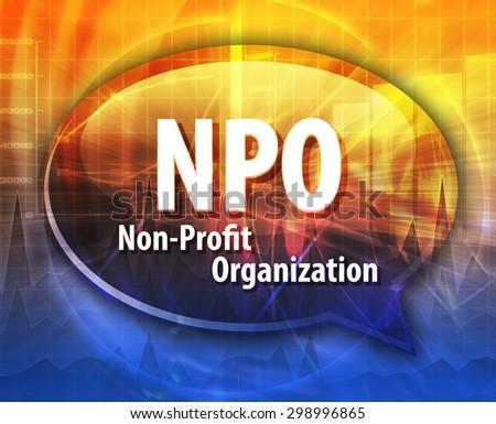 word speech bubble illustration of business acronym term NPO Non-Profit Organization - stock photo
