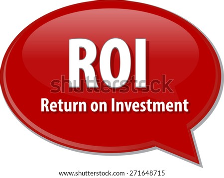 word speech bubble illustration of business acronym term ROI Return on Investment - stock photo