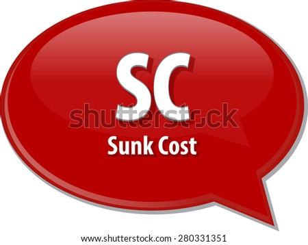 word speech bubble illustration of business acronym term SC Sunk Cost - stock photo