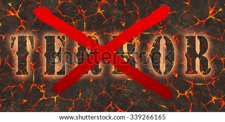 Word terror written and crossed by red paint on danger red lava. - stock photo