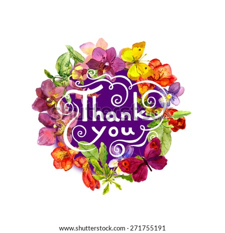 Word Thank you - hand written lettering in floral wreath with summer flowers. Watercolor - stock photo