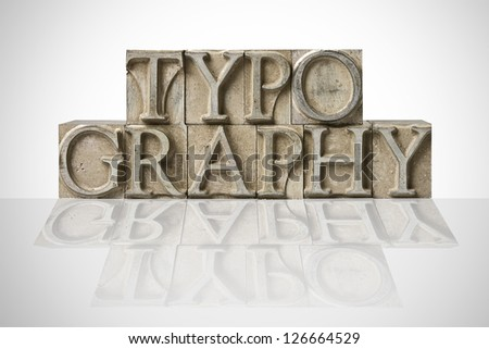 Word TYPOGRAPHY Composed Of Guttenberg Original Metal Letters - stock photo